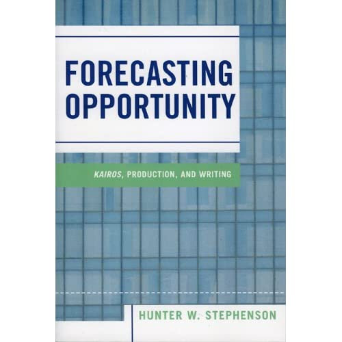Forecasting Opportunity: Kairos, Production, and Writing