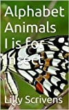 Childrens Picture Book: Alphabet Animals I is for Insect