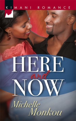 Here and Now (Kimani Romance)
