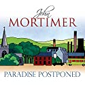 Paradise Postponed Audiobook by John Mortimer Narrated by Paul Shelley