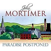 Paradise Postponed | John Mortimer