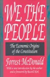 We the People: The Economic Origins of the Constitution (1560005742) by McDonald, Forrest