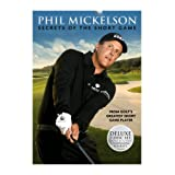 Phil Mickelson: Secrets of the Short Gameby Phil Mickelson
