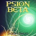 Psion Beta: Psion Series #1 Audiobook by Jacob Gowans Narrated by Jeff Simpson