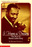 I Have A Dream: The Story Of Martin Luther King<br>(Grades 3 & 4)