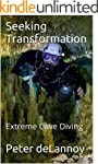 Seeking Transformation: Extreme Cave...