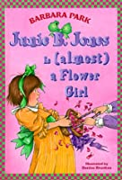 Junie B. Jones is Almost a Flower Girl (Junie B. Jones 13, Library Binding)
