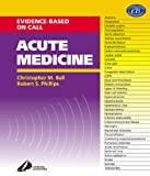 Acute Medicine: Evidence-Based On-Call (0443064121) by Robert Phillips