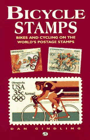 Bicycle Stamps: Bikes and Cycling on the World's Postage Stamps (Bicycle Books)