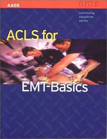 ACLS for EMT-Basics: American Academy of Orthopaedic Surgeons (AAOS)