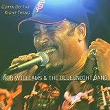 echange, troc Ron Williams & The Bluesnight - Gotta Do the Right Thing