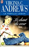 La famille Logan, tome 2 : Le chant du coeur par Virginia C. Andrews
