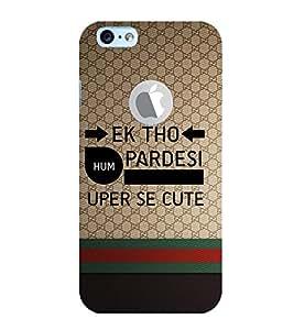 EPICCASE Ek tho Pardesi Mobile Back Case Cover For Apple iPhone 6, 6S Logo Cut (Designer Case)