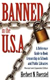 Banned in the U.S.A.: A Reference Guide to Book Censorship in Schools and Public Libraries (New Directions in Information Management)