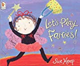 Let's Play Fairies! (0744594979) by Heap, Sue