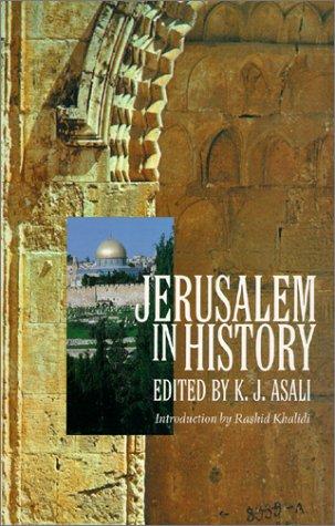 Jerusalem in History, K. J. ASALI