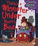 img - for There's a Monster Under Wyatt's Bed!: Monster Under My Bed book / textbook / text book