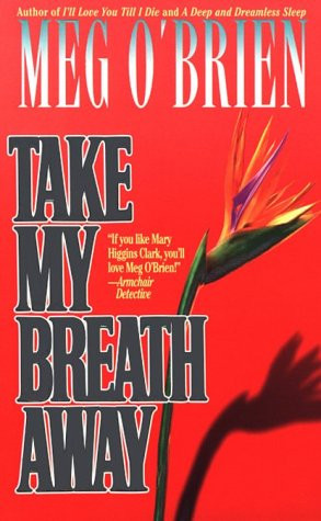 Take My Breath Away, MEG O'BRIEN