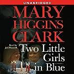 Two Little Girls in Blue: A Novel | Mary Higgins Clark