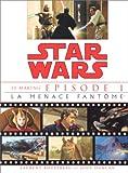 echange, troc Laurent Bouzereau, Jody Duncan - Star Wars, épisode 1. La Menace fantôme : le making