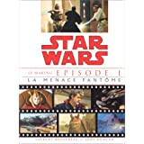 Star Wars, �pisode 1. La Menace fant�me : le makingpar Laurent Bouzereau