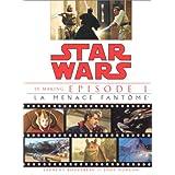 Star Wars, �pisode 1. La Menace fant�me : le makingpar Laurent Bouzereau