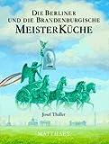 Meisterküche, 10 Bde., Die Berliner und die brandenburgische Meisterküche
