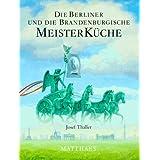 """Meisterk�che, 10 Bde., Die Berliner und die brandenburgische Meisterk�chevon """"Josef Thaller"""""""