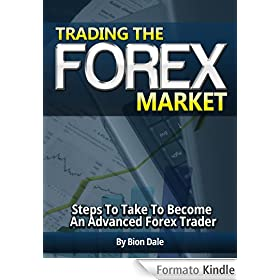 Trading The Forex Market (English Edition)