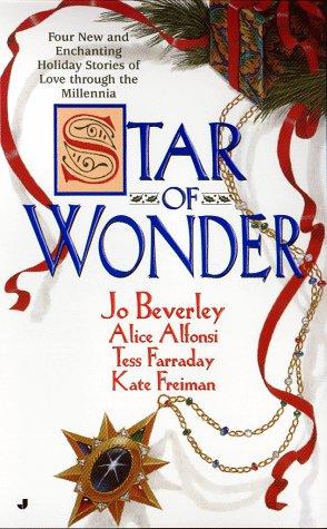Star of Wonder, JO BEVERLEY, TESS FARRADAY, ALICE ALFONSI, KATE FREIMAN