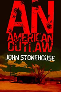 (FREE on 6/13) An American Outlaw by John Stonehouse - http://eBooksHabit.com