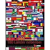 """100 L�nder nebenbei: Neben Beruf und Familie einen gro�en Teil der Welt besichtigtvon """"Michael Turzynski"""""""