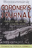 Coroner's Journal: Forensics And the Art of Stalking Death (0425213552) by Cataldie, Louis