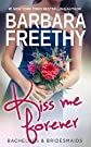 Kiss Me Forever (Bachelors & Brides...