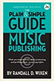 img - for The Plain and Simple Guide to Music Publishing: What You Need to Know About Protecting and Profiting from Music Copyrights, 3rd Edition book / textbook / text book