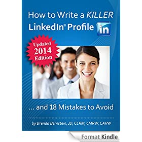 How to Write a KILLER LinkedIn Profile... And 18 Mistakes to Avoid: 2014 Edition (10th Edition) (English Edition)