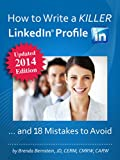 How to Write a KILLER LinkedIn Profile... And 18 Mistakes to Avoid: 2014 Edition