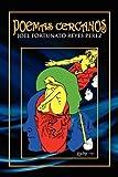 Poemas Cercanos (Spanish Edition) by Perez, Joel Fortunato Reyes published by Palibrio (2010) [Paperback]