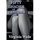 Fifty Shades of Generals (Affairs of State: An Erotic Tryst)