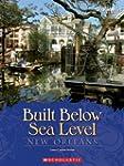 Built Below Sea Level: New Orleans (S...