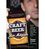 By Jeremy Cowan Craft Beer Bar Mitzvah: How It Took 13 Years, Extreme Jewish Brewing, and Circus Sideshow Freaks to (1st First Edition) [Paperback]