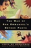 The War of Don Emmanuel's Nether Parts : A Novel