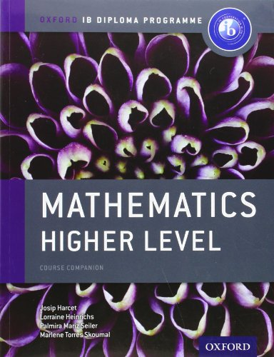 Ib Mathematics Higher Level Course Book: Oxford Ib Diploma Program (International Baccalaureate)