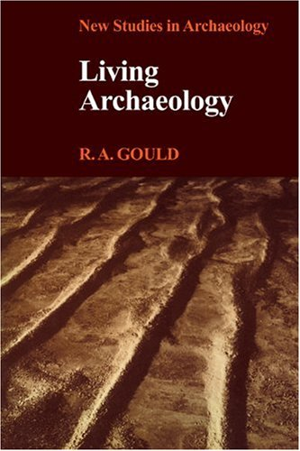 Living Archaeology (New Studies in Archaeology)