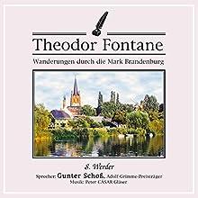Werder (Wanderungen durch die Mark Brandenburg 8) Hörbuch von Theodor Fontane Gesprochen von: Gunter Schoß