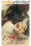 All Our Empty Places (A Time of Grace Book 2)
