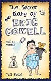 The Secret Diary of Eric Cowell: Aged 6 1/2 Months