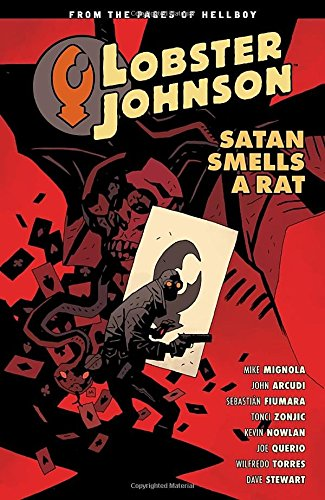 Lobster Johnson Volume 3: Satan Smells a Rat (Lobster Johnson Volume 1 Iron)