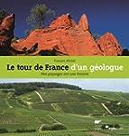 Le tour de France d'un g�ologue : Nos...