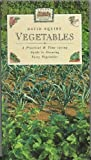 Vegetables: A Practical and Time-saving Guide to Growing Tasty Vegetables (Pocket Gardening Series) (Pocket Gardening Guides)